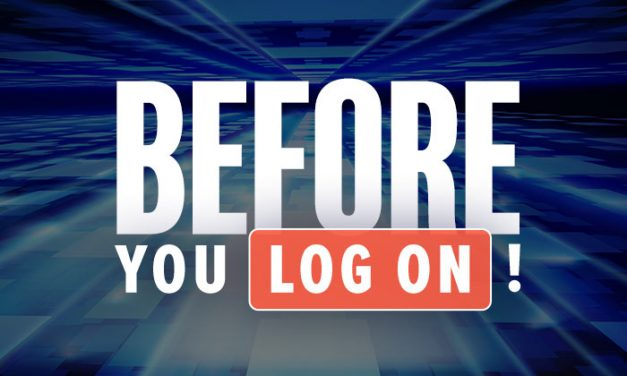 Things to Know Before You Log On!